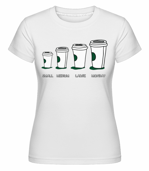 Coffee Small Medium Large Monday -  Shirtinator Women's T-Shirt - White - Vorn