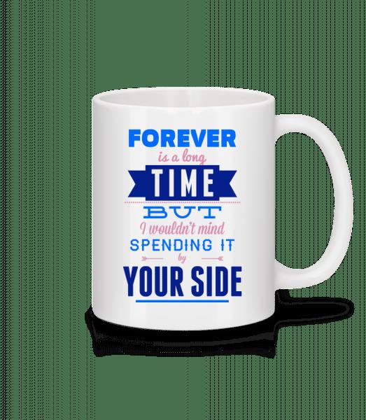 Forever Is A Long Time - Tasse - Weiß - Vorn