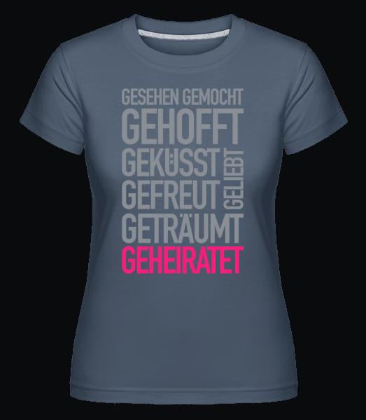 Geheiratet Quote - Shirtinator Frauen T-Shirt - Denim - Vorn