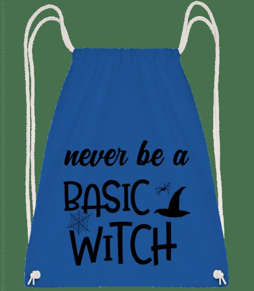 Never Be A Basic Witch - Gym bag - Royal blue - Vorn