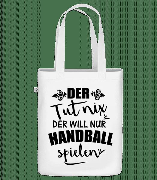 Der Will Nur Handball Spielen - Bio Tasche - Weiß - Vorn