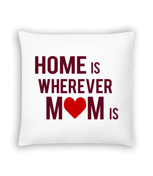 Home Is Wherever Mom Is - Cushion - White - Vorn