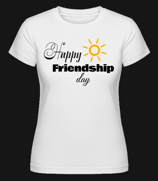 Happy Friendship Day -  T-shirt Shirtinator femme - Blanc - Vorn