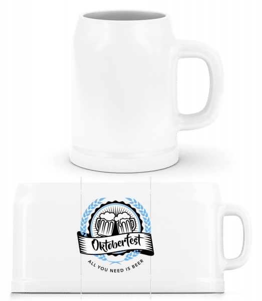 All You Need Is Beer - Beer Mug - White - Front