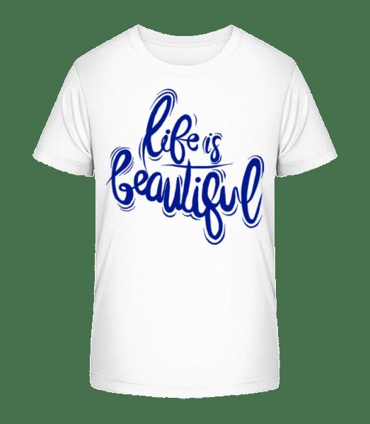 Life Is Beautiful - Kid's Premium Bio T-Shirt - White - Vorn