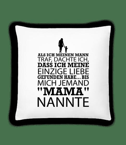 Bis Mich Jemand Mama Nannte - Kissen - Weiß - Vorn