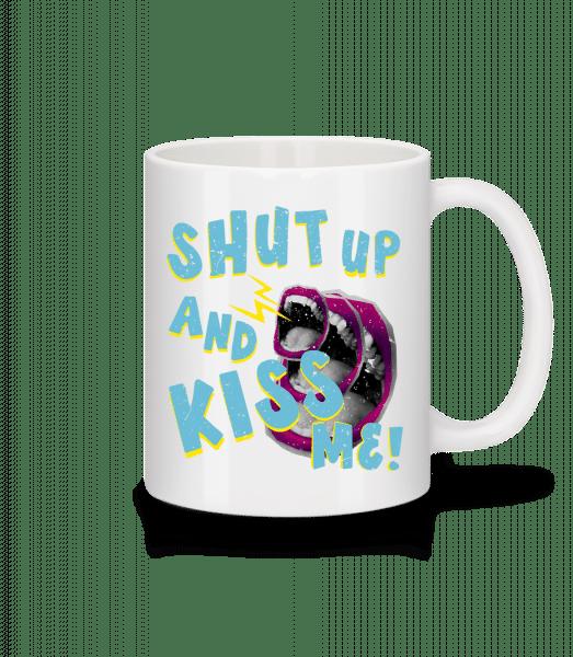 Shut Up And Kiss Me - Mug - White - Vorn