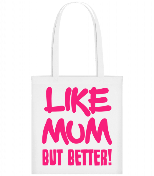 Like Mum, But Better! - Carrier Bag - White - Vorn