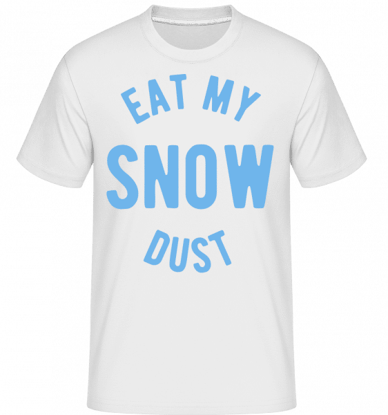 Eat My Snow Dust - Shirtinator Männer T-Shirt - Weiß - Vorn