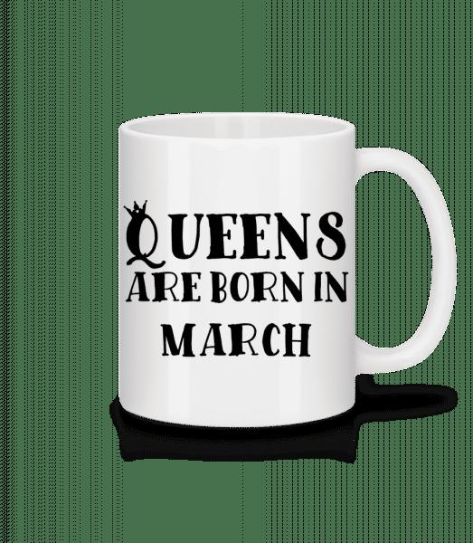 Queens Are Born In March - Mug - White - Vorn