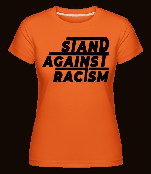 Stand Against Racism -  Shirtinator Women's T-Shirt - Orange - Vorn