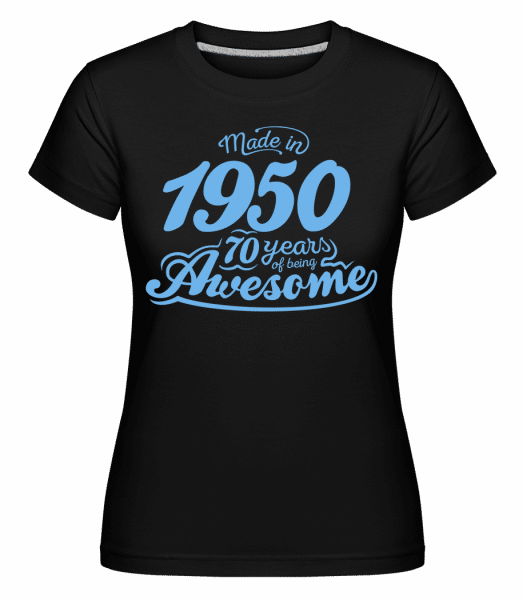 Made In 1950 70 Years Awesome -  Shirtinator Women's T-Shirt - Black - Vorn