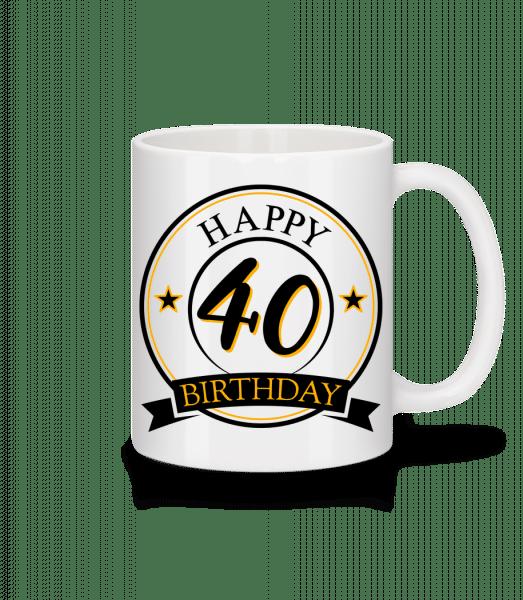 Happy Birthday 40 - Tasse - Weiß - Vorn