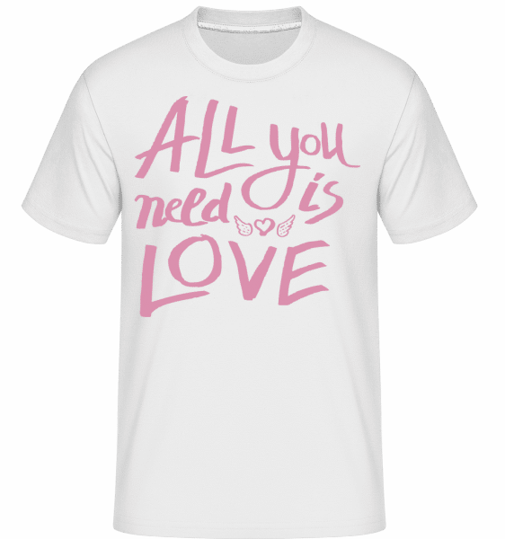 All You Need Is Love -  Shirtinator Men's T-Shirt - White - Vorn