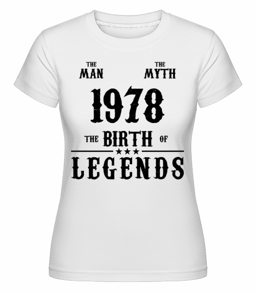 The Man The Myth 1978 - Shirtinator Frauen T-Shirt - Weiß - Vorn
