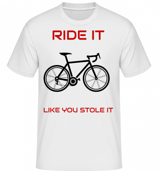 Ride It Like You Stole It -  Shirtinator Men's T-Shirt - White - Front