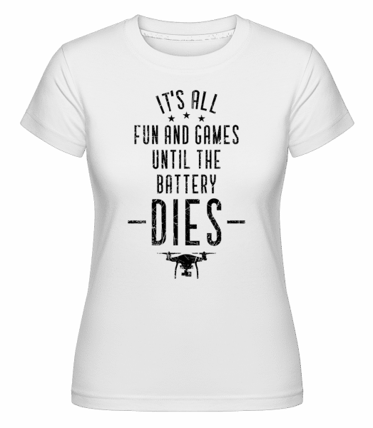 When The Drone Battery Dies -  Shirtinator Women's T-Shirt - White - Front