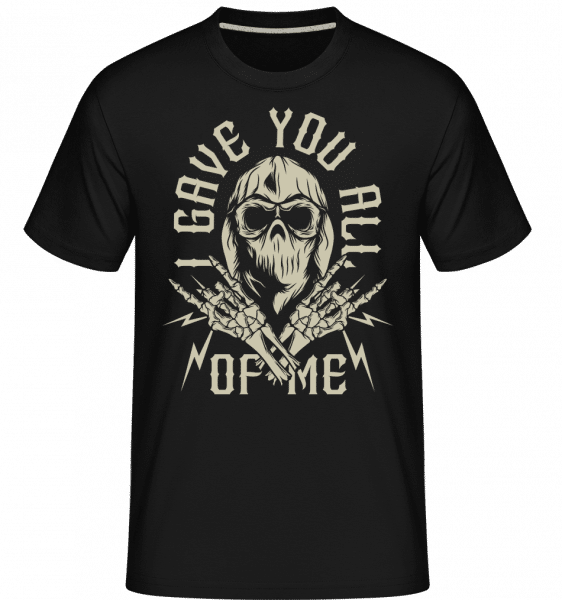 Gave You All Of Me -  Shirtinator Men's T-Shirt - Black - Front