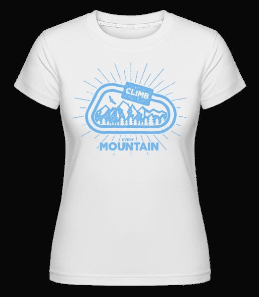 Climb Every Mountain -  Shirtinator Women's T-Shirt - White - Vorn