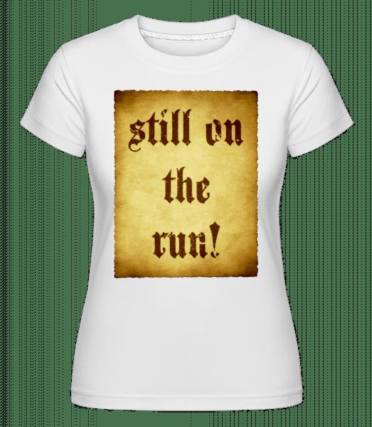 Still On The Run -  Shirtinator Women's T-Shirt - White - Vorn