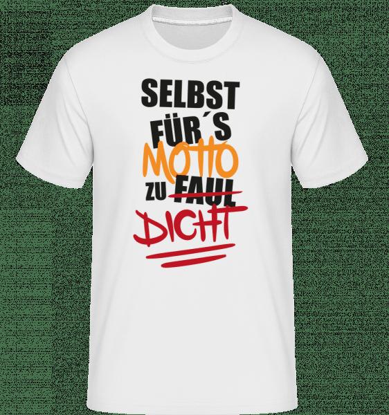 Selbst Für's Motto Zu Dicht - Shirtinator Männer T-Shirt - Weiß - Vorn