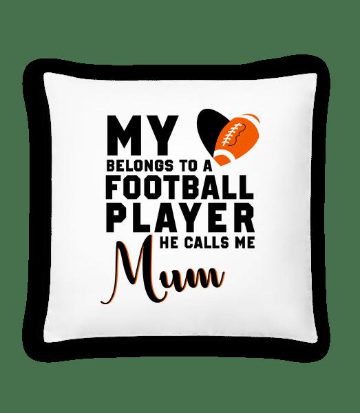 Football Player Calls Me Mum - Cushion - White - Front