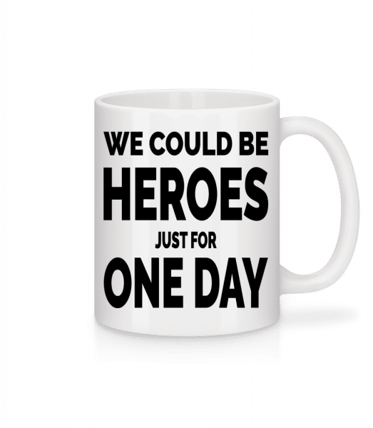 Heroes For One Day - Mug - White - Vorn