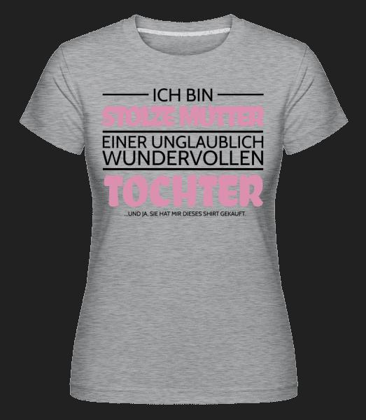 Stolze Mutter Einer Tochter - Shirtinator Frauen T-Shirt - Grau meliert - Vorn