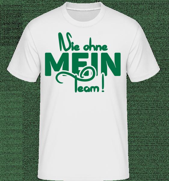 Nie Ohne Mein Team - Shirtinator Männer T-Shirt - Weiß - Vorn