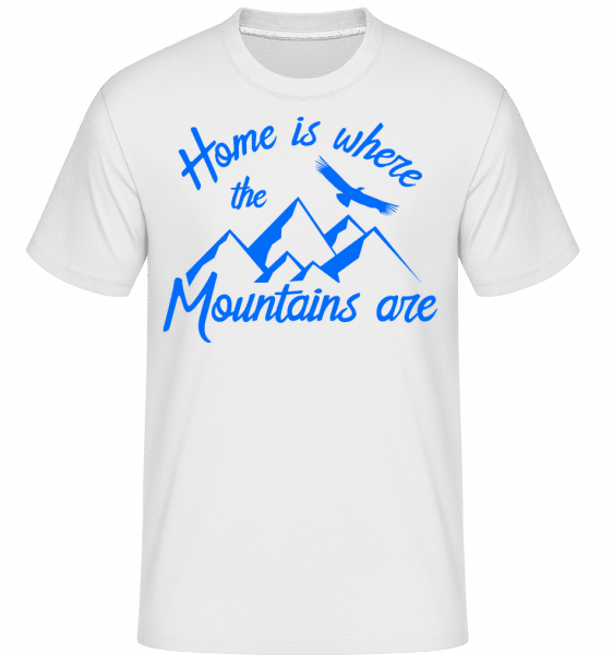 Home Is Where The Mountains Are -  T-Shirt Shirtinator homme - Blanc - Vorn
