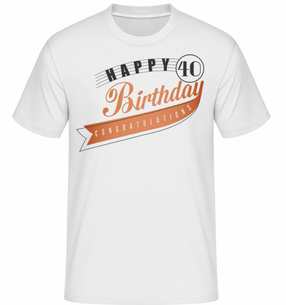 Happy 40 Birthday -  T-Shirt Shirtinator homme - Blanc - Vorn