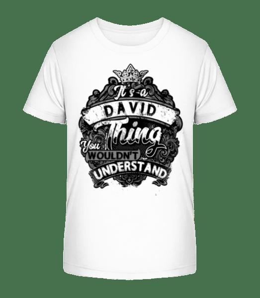 It's A David Thing - Kid's Premium Bio T-Shirt - White - Front