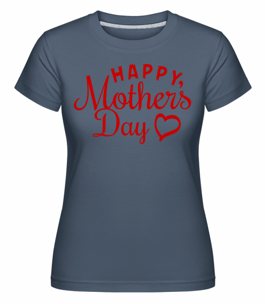 Happy Mother's Day -  Shirtinator Women's T-Shirt - Denim - Vorn