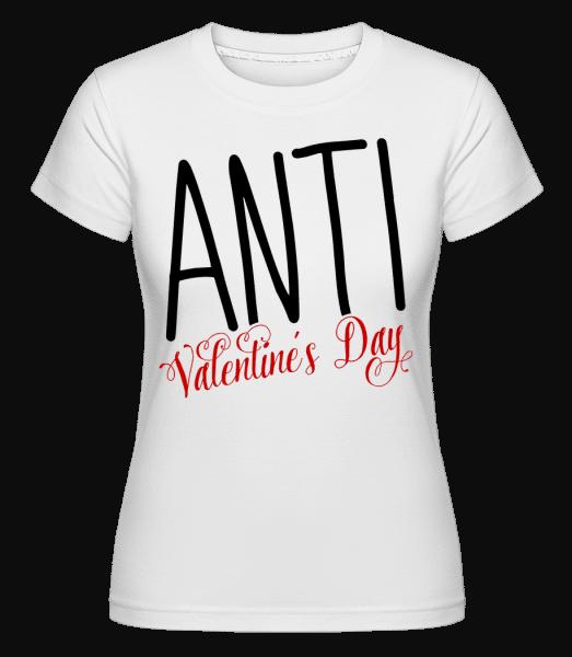 Anti Valentine's Day -  T-shirt Shirtinator femme - Blanc - Vorn