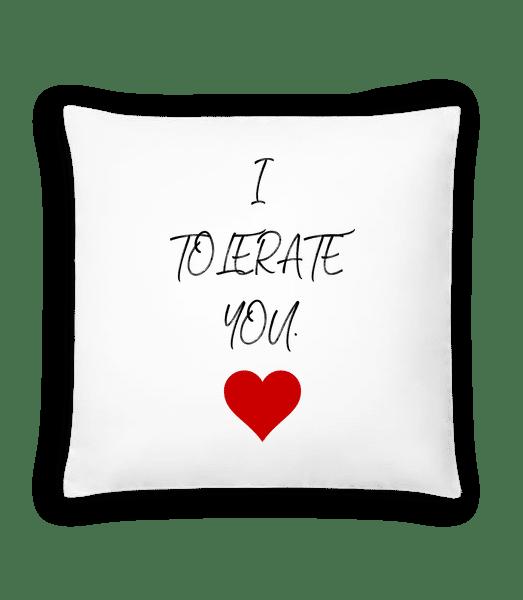 I Tolerate You - Polštář - Bílá - Napřed