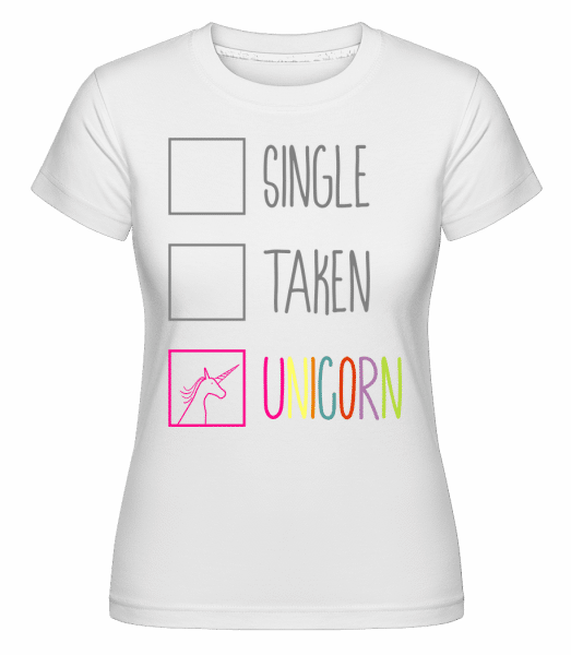 Single Taken Unicorn -  T-shirt Shirtinator femme - Blanc - Vorn