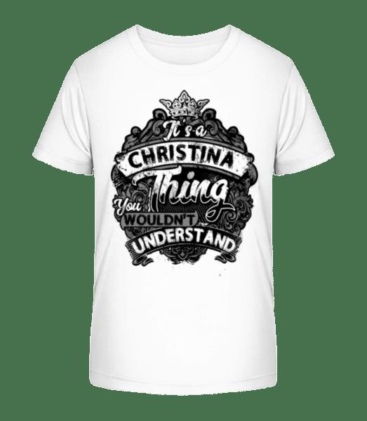 It's A Christina Thing - Kid's Premium Bio T-Shirt - White - Vorn