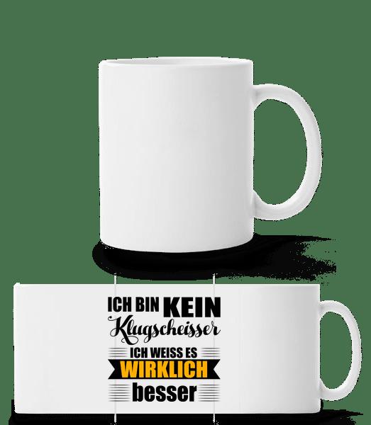 Ich Bin Kein Klugscheisser - Panoramatasse - Weiß - Vorn
