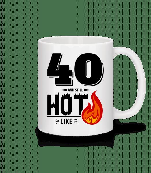 40 And Still Hot - Mug - White - Vorn