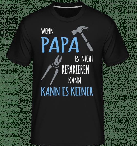 Wenn Papa Nicht Reparieren Kann - Shirtinator Männer T-Shirt - Schwarz - Vorn