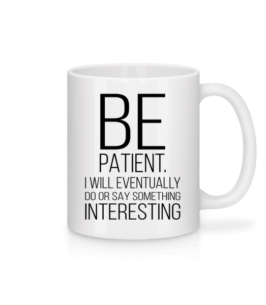 Be Patient I'm Interesting - Mug - White - Vorn