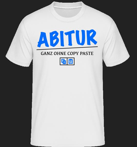Abitur - Ganz Ohne Copy Paste - Shirtinator Männer T-Shirt - Weiß - Vorn