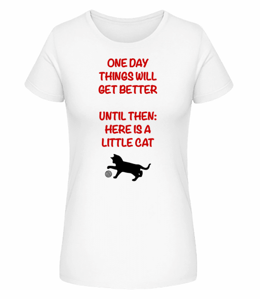 Things Will Get Better - Cat - Women's Premium Organic T-Shirt Stanley Stella - White - Vorn