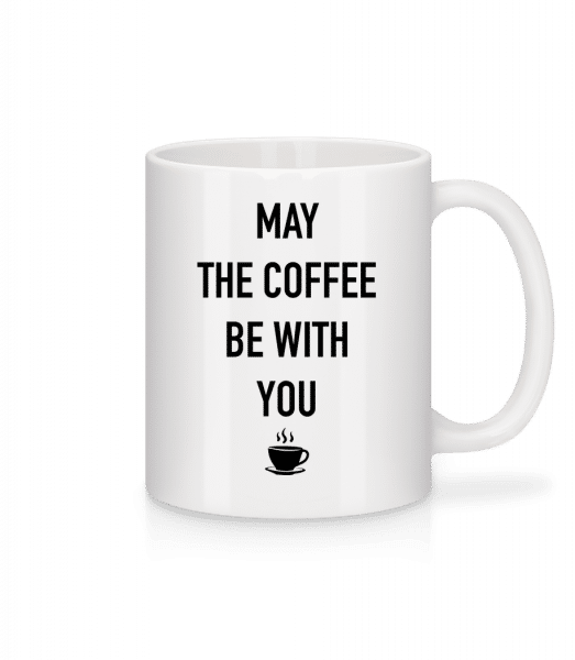 May The Coffee Be With You - Mug - White - Front