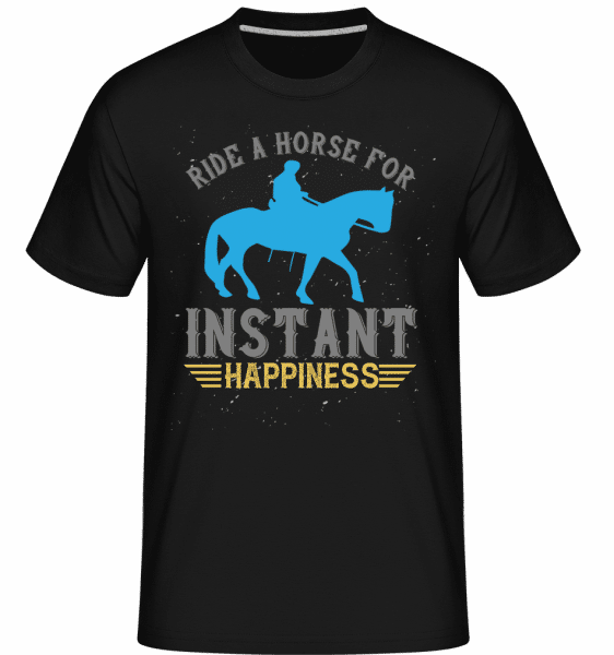 Ride A Horse For instant Happiness -  Shirtinator Men's T-Shirt - Black - Vorn