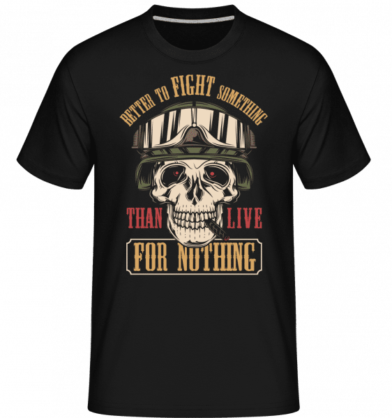 Better To Fight Something -  Shirtinator Men's T-Shirt - Black - Vorn