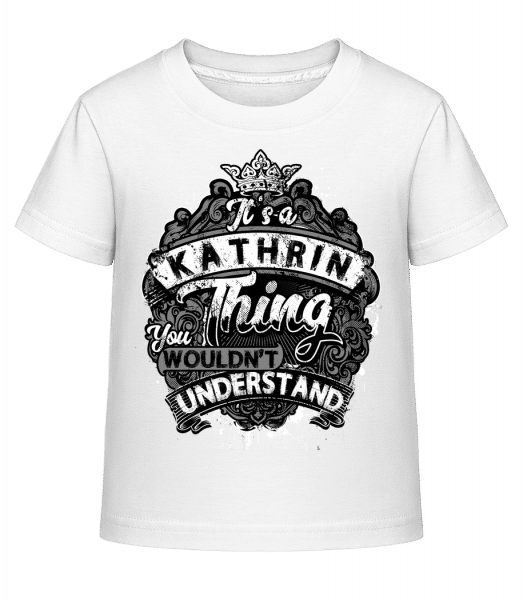 It's A Kathrin Thing - Kid's Shirtinator T-Shirt - White - Vorn