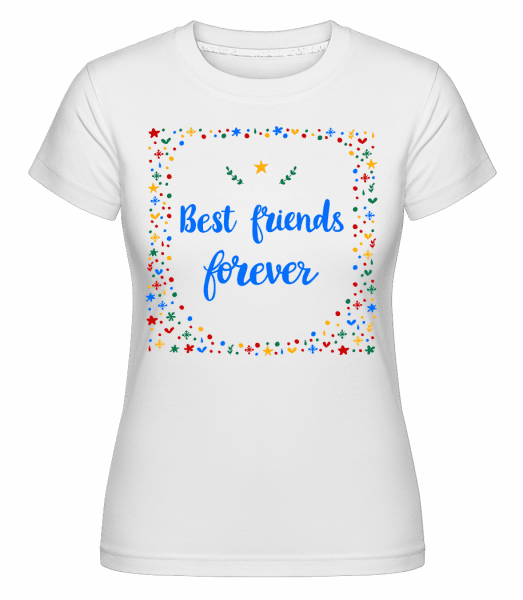 Best Friends Forever - Shirtinator Frauen T-Shirt - Weiß - Vorn
