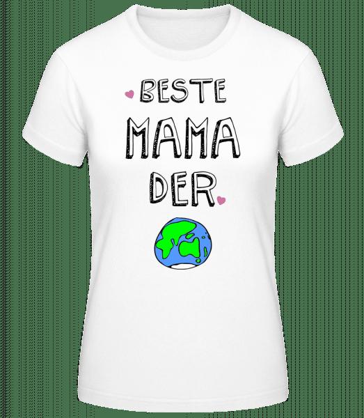Beste Mama Der Welt - Frauen Basic T-Shirt - Weiß - Vorn