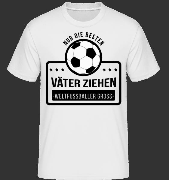 Väter Erziehen Weltfußballer - Shirtinator Männer T-Shirt - Weiß - Vorn